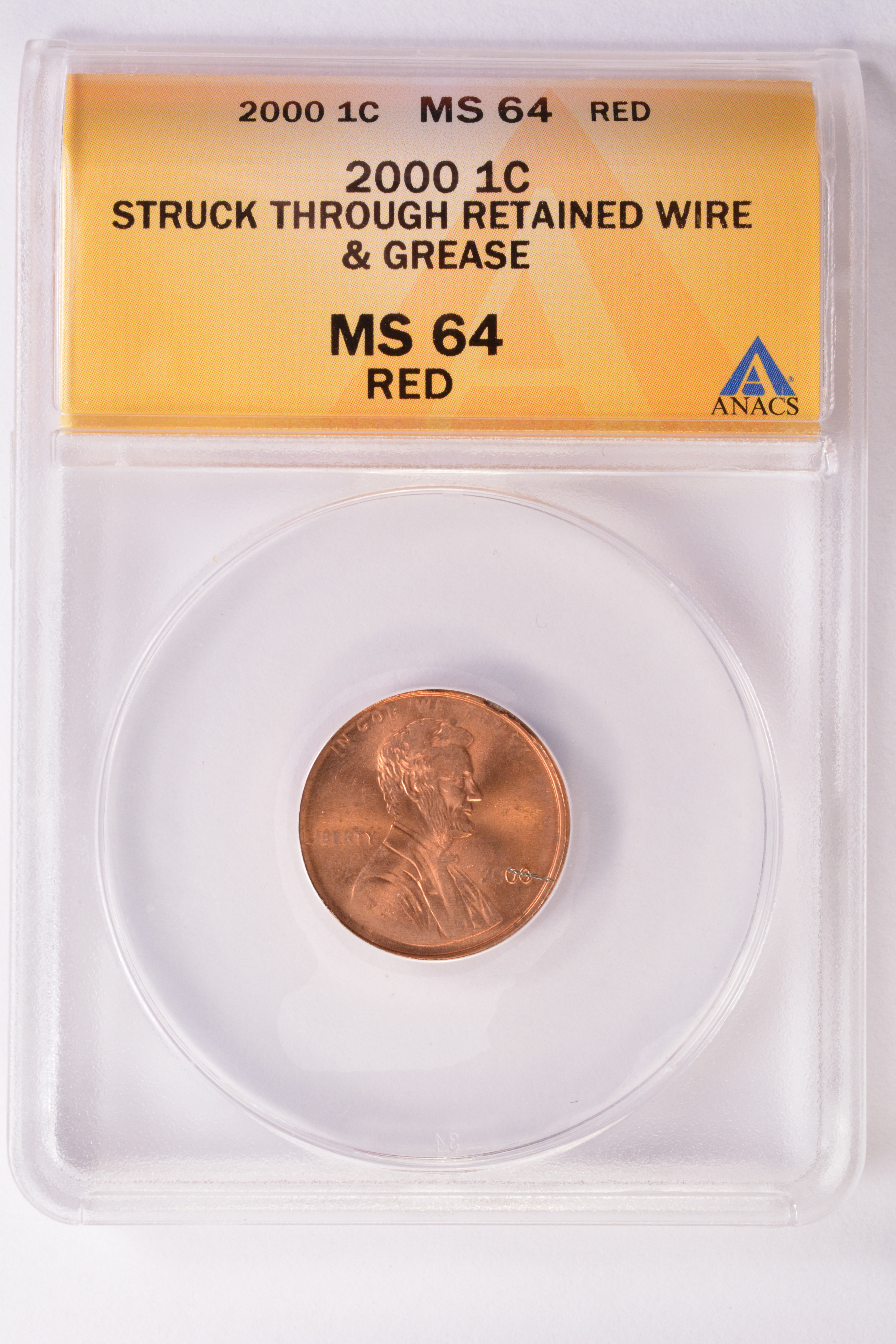 ANACS 1c 2000 Struck Through & Retained Wire at Date MS-64